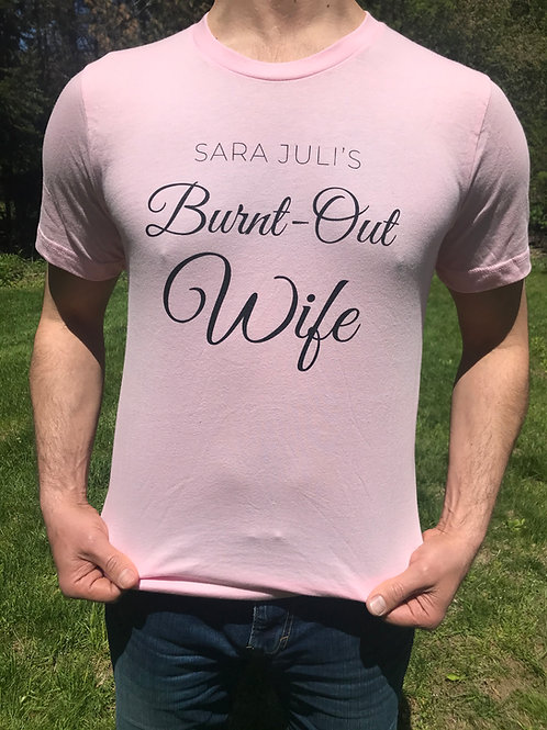 """Burnt-Out Wife"" T-shirt"