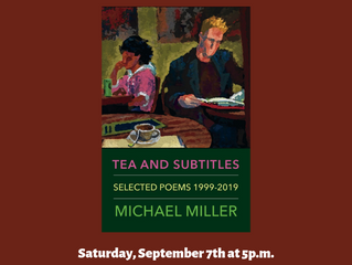Michael Miller's TEA & SUBTITLES Book Launch is Saturday, September 7th