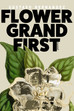 FLOWER GRAND FIRST by Gustavo Hernandez Available for Pre-Order