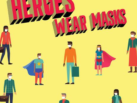 Superheroes Wear Masks!