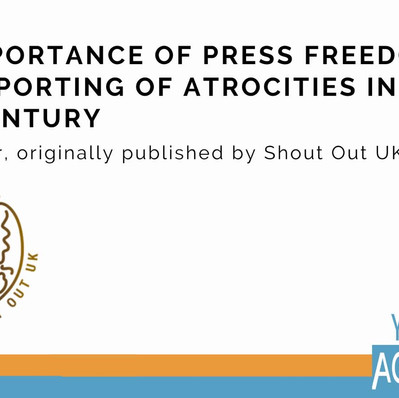 The Importance of Press Freedom and Reporting of Atrocities in the 21st Century