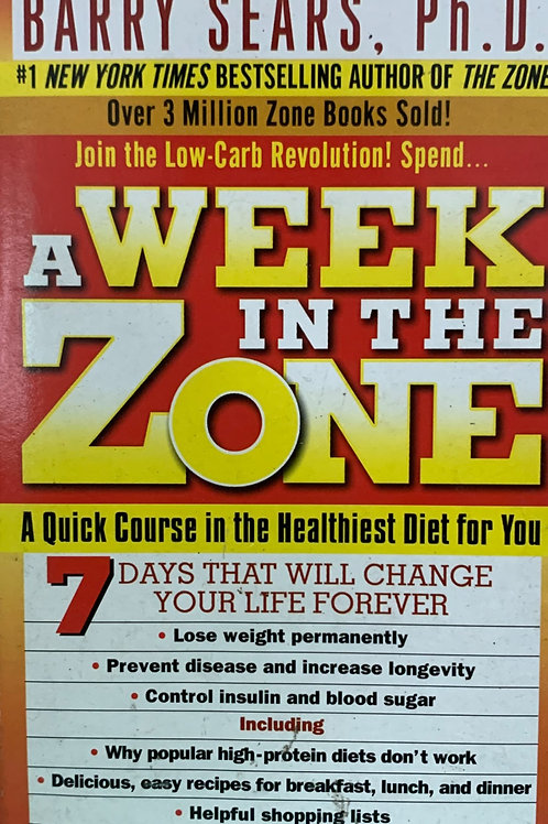 A Week in the Zone - A Quick Course in the Healthiest Diet For You