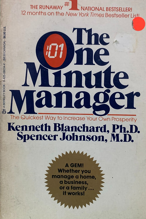 The One Minute Manager - The Quickest Way to Increase Your Own Prosperity