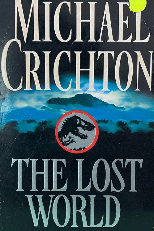 The Lost World - A Novel By Michael Crichton
