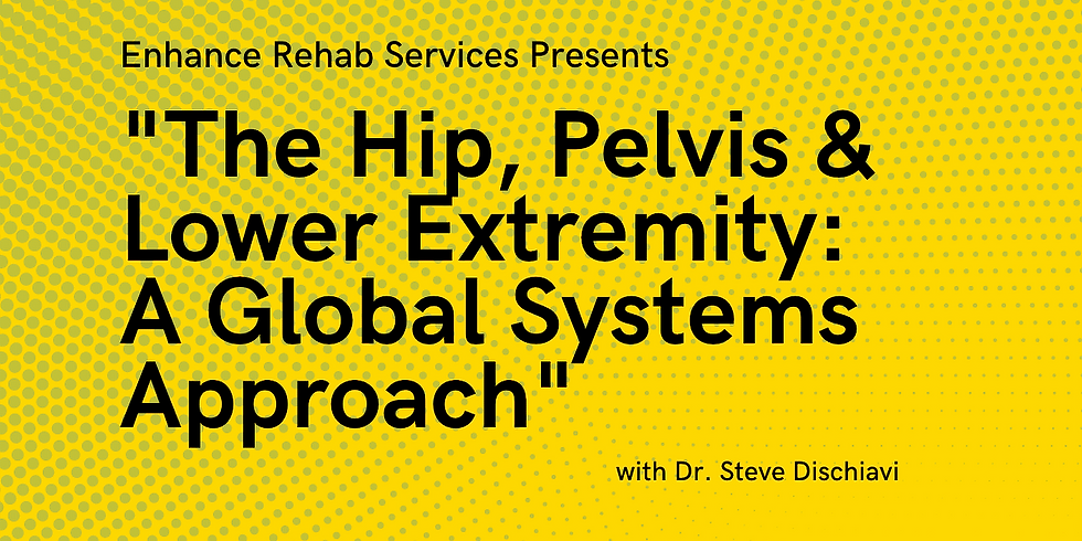 The Hip, Pelvis & Lower Extremity: A Global Systems Approach