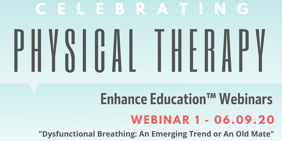"""Enhance Education™ Webinar 1 - """"Dysfunctional Breathing: An Emerging Trend or An Old Mate"""""""