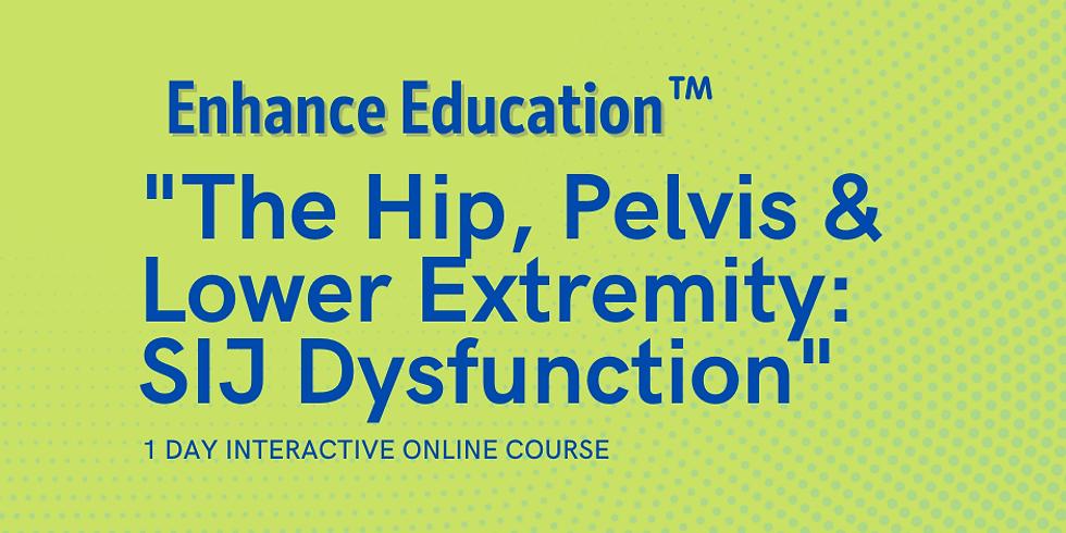 The Hip, Pelvis & Lower Extremity : SIJ Dysfunction