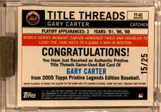 2005 Topps Pristine Legends Title Threads Relics Refractors #GC Gary Carter Bat/25