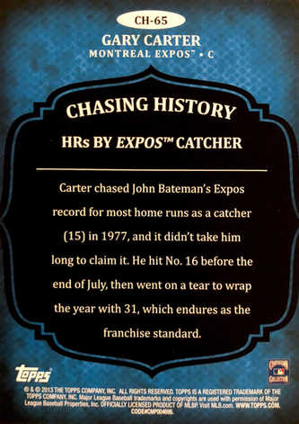 2013 Topps Chasing History Holofoil #CH65 Gary Carter S2