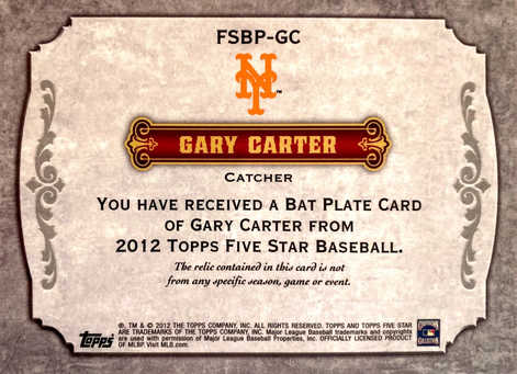 2012 Topps Five-Star Bat Plates FSBP-GC Gary Carter 1/1