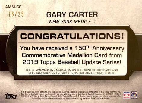 2019 Topps Update 150th Anniversary Manufactured Medallions Red #AMMGC Gary Carter/25