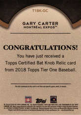 2018 Topps Tier One Bat Knobs #T1BKGC Gary Carter 1/1