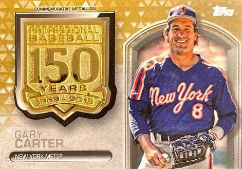 2019 Topps Update 150th Anniversary Manufactured Medallions Gold #AMMGC Gary Carter/50