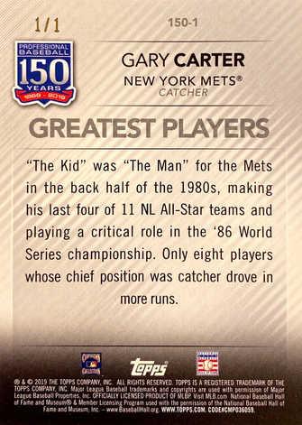 2019 Topps Update 150 Years of Baseball Platinum #1501 Gary Carter 1/1