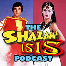 The Shazam/Isis Podcast