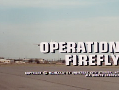 "File 007: THE SIX MILLION DOLLAR MAN  - ""Operation Firefly"""