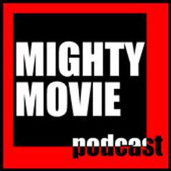 MIghty Movie Podcast