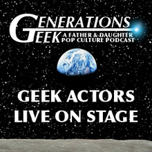 Episode 58—Geek Actors Live on Stage
