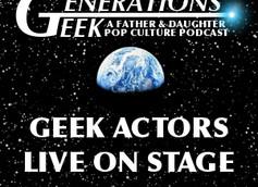 Episode 58—Geek Actors Live on Stage