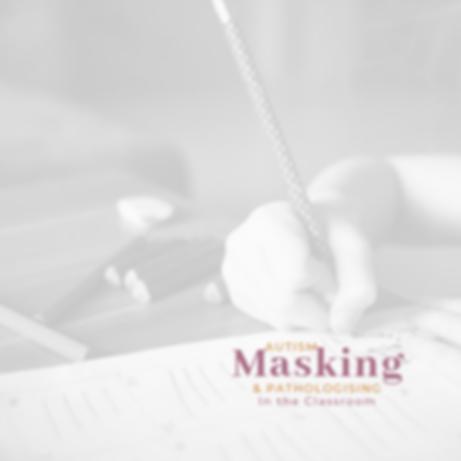 autism masking and pthologising webinar.