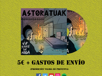 "💿Preventa de ""NO SIRVE DE NADA"": 🏴 Astoratuak 🏴"