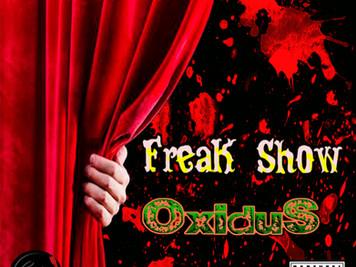 "💿 EP: ""Freak Show"" Oxidus🔪"