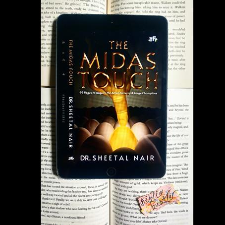 The Midas Touch by Dr. Sheetal Nair   Priyanshi Borad