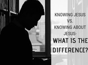 THERE IS GREAT VALUE IN KNOWING JESUS