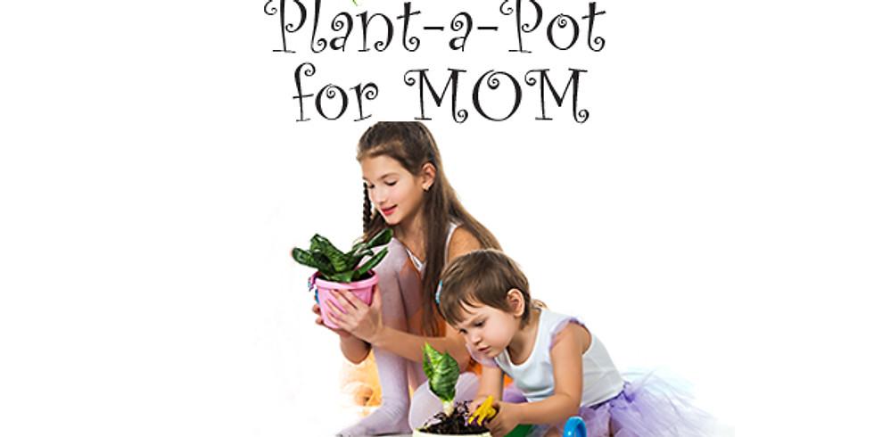 Plant-A-Pot for Mom