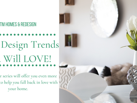 More Design Trends For You To Fall In Love With! | 2