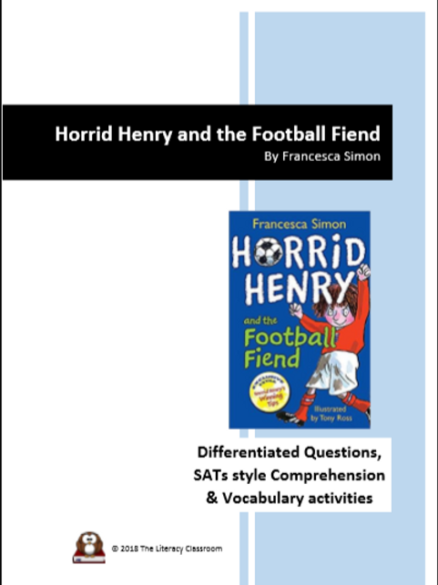 Horrid Henry and the Football Fiend: Questions, Comprehension and Vocab Acts