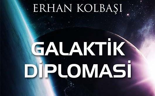 Erhan Kolbaşı'dan muhteşem bir başyapıt, Galaktik Diplomasi!