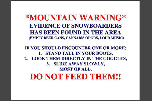 Warning!! Snowboarders!!- Coffee Mug