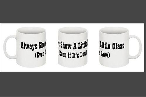 Always Show A Little Class...