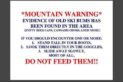 Warning!! Old Ski Bums!!- Coffee Mug