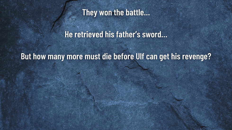 They won the battle… He retrieved his father's sword… But how many more must die before Ul