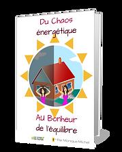 Du Chaos énergétique au Bonheur de l'équilibre