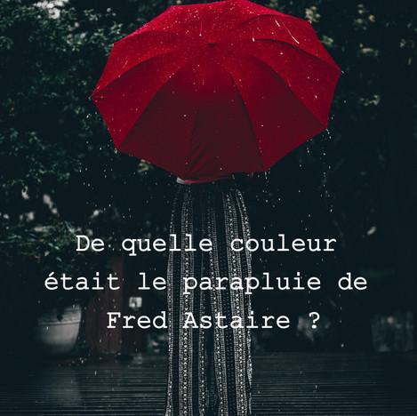 De quelle couleur était le parapluie de Fred Astaire ?