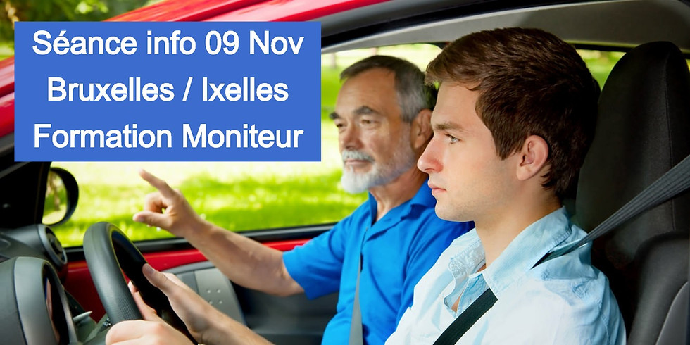 Séances Infos BRUXELLES - Formation Moniteurs 09 Nov