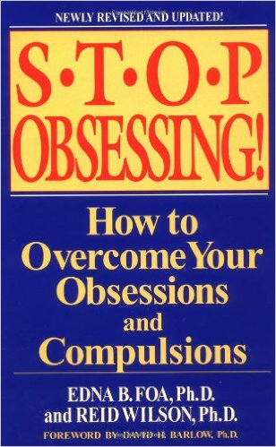 Stop Obsessing!: How to Overcome Your Obsessions and Compulsions