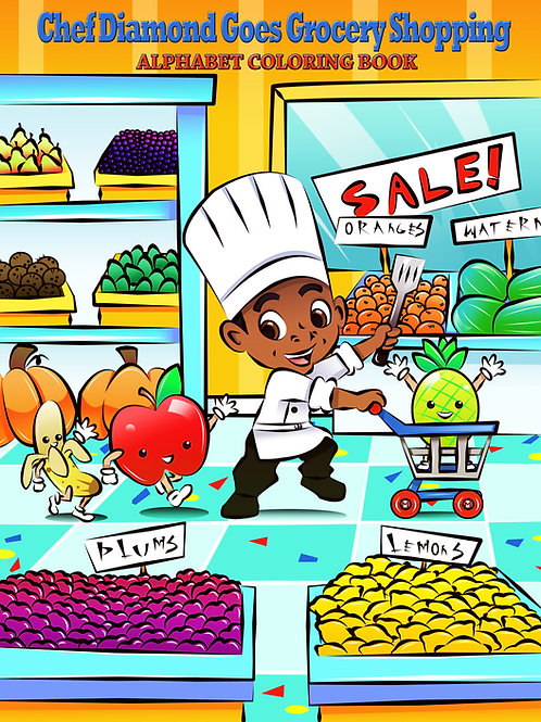 Chef Diamond Goes Grocery Shopping - Alphabet Coloring Book