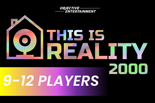 9-12 Players | THIS IS REALITY 2000