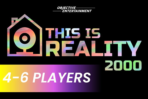 4-6 Players | THIS IS REALITY 2000