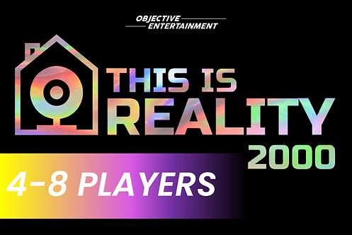 4-8 Players | THIS IS REALITY 2000