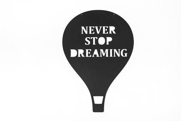 כדור פורח Never stop dreaming