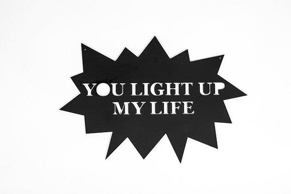 שלט You light up my life