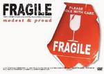 Modest & Proud/fragile