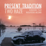 Present Tradition/two haze