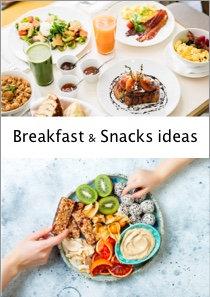 Breakfast & Snacks ideas