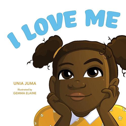 I Love Me by Unia Juma